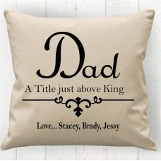 Dad Our King Cushion