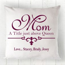Mom Our Queen Cushion